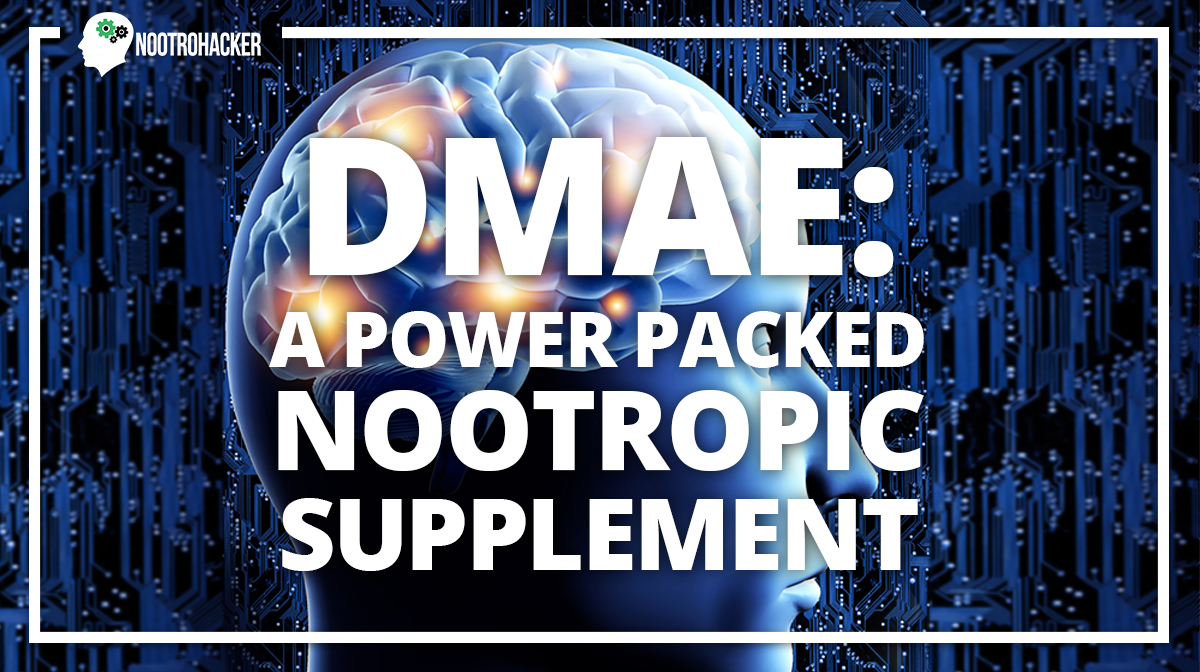 DMAE: A Power Packed Nootropic Supplement