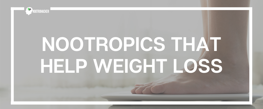 Nootropics That Help Weight Loss
