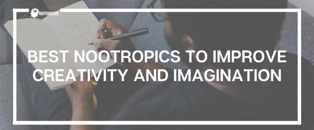Best Nootropics to Improve Creativity and Imagination